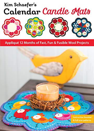 Kim Schaefer's Calendar Candle Mats: Appliqué 12 Months of Fast, Fun & Fusible Wool Projects (English Edition)