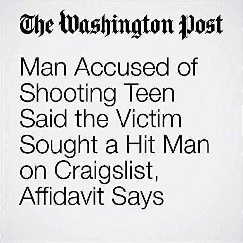 Man Accused of Shooting Teen Said the Victim Sought a Hit Man on Craigslist, Affidavit Says copertina