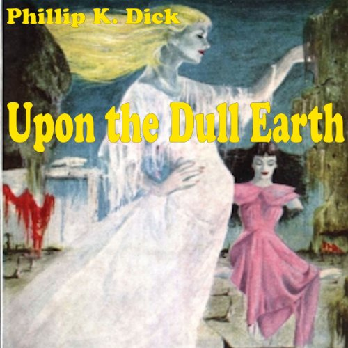 Upon the Dull Earth audiobook cover art