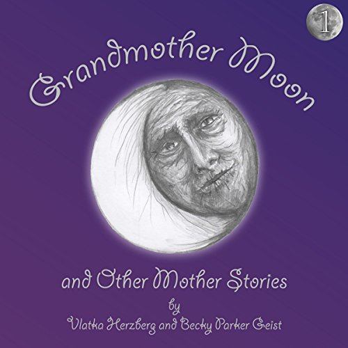 Grandmother Moon and Other Mother Stories audiobook cover art