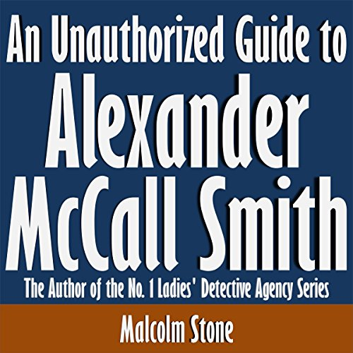 An Unauthorized Guide to Alexander McCall Smith audiobook cover art