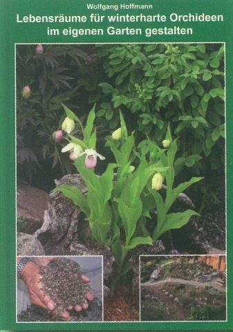 Lebensräume für winterharte Orchideen im eigenen Garten gestalten