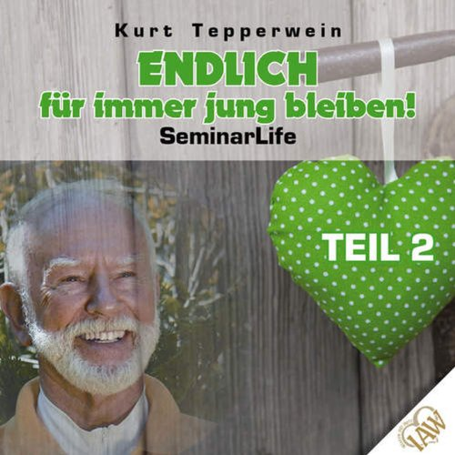 Endlich für immer jung bleiben! Teil 2 (Seminar Life) Titelbild