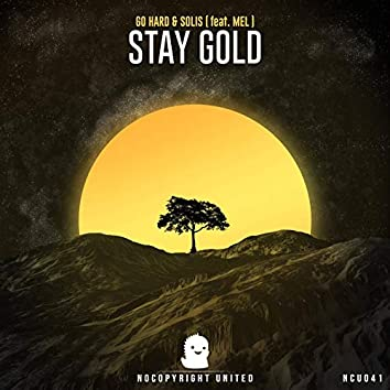 Stay Gold (feat. MEL)