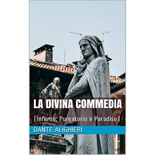La Divina Commedia: (Inferno, Purgatorio e Paradiso)
