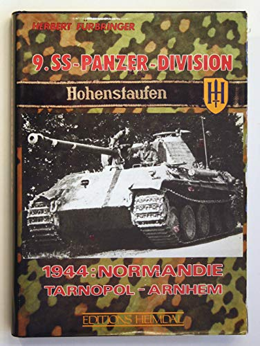 9. SS-Panzer-Division Hohenstaufen 1944: Normandie, Tarnopol, Arnhem
