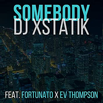Somebody (feat. Fortunato & Ev Thompson)
