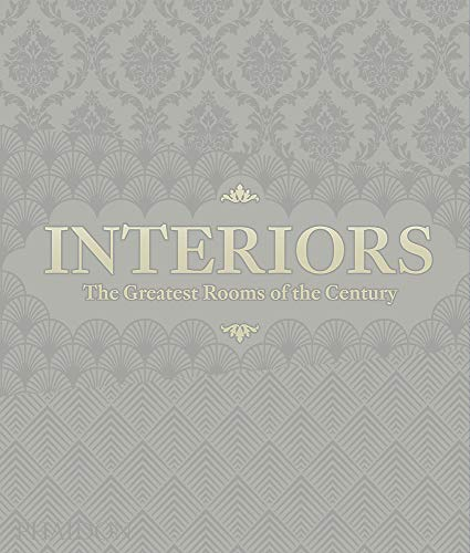 Interiors - The Greatest Rooms of the Century (Velvet Cover Color is Platinum Gray, 1 of 4 available colors – see below for more detail)