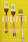 Etiquette: A Guide to the Most Common Etiquette Rules and Social Situations where Etiquette Matters (Booklet)