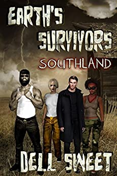 Earth's Survivors: Southland by [Dell Sweet]