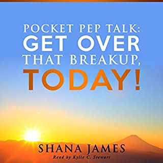 Pocket Pep Talk: Get Over That Breakup, Today!                   By:                                                                                                                                 Shana James                               Narrated by:                                                                                                                                 Kylie Stewart                      Length: 29 mins     16 ratings     Overall 4.1