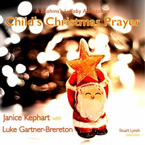 Child's Christmas Prayer (A Brahms's Lullaby Adaptation) [feat. Luke Gartner-Brereton]