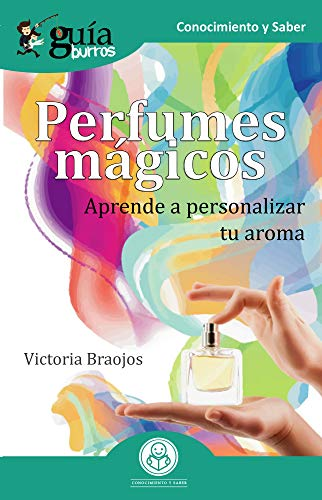 GuíaBurros Perfumes mágicos: Aprende a personalizar tu aroma