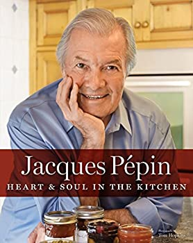 Jacques Pepin Heart & Soul in the Kitchen 0544302265 Book Cover