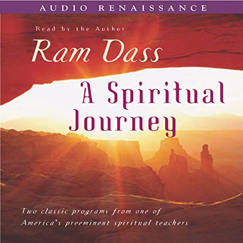 A Spiritual Journey                   By:                                                                                                                                 Ram Dass                               Narrated by:                                                                                                                                 Ram Dass                      Length: 3 hrs and 1 min     97 ratings     Overall 4.6