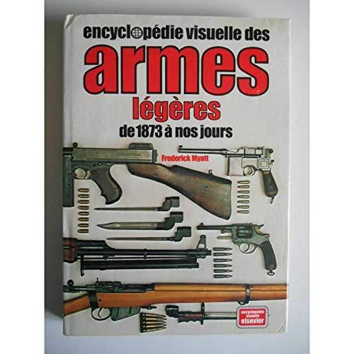 Encyclopédie visuelle des armes légères de 1873 à nos jours (Encyclopédie visuelle Elsevier)