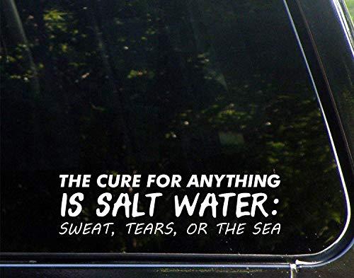 De remedie voor alles is zout water: zweet, tranen, of de zee Vinyl Die Cut Decal Bumper Sticker voor Windows, Auto's, Vrachtwagens, Laptops, enz.