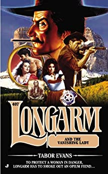 Longarm #407: Longarm and the Vanishing Lady by [Tabor Evans]