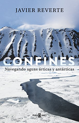 Confines: Navegando aguas árticas y antárticas eBook: Reverte ...
