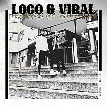 Loco & Viral
