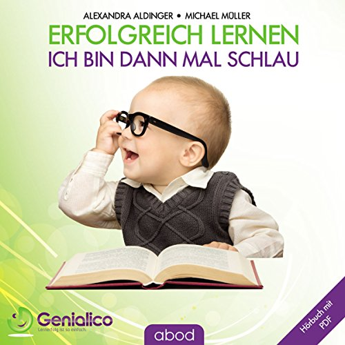 Erfolgreich lernen     Ich bin dann mal schlau              By:                                                                                                                                 Michael Müller,                                                                                        Alexandra Aldinger                               Narrated by:                                                                                                                                 N.N.                      Length: 1 hr and 21 mins     Not rated yet     Overall 0.0
