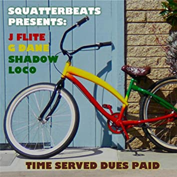 Squatterbeats Presents: Time Served Dues Paid