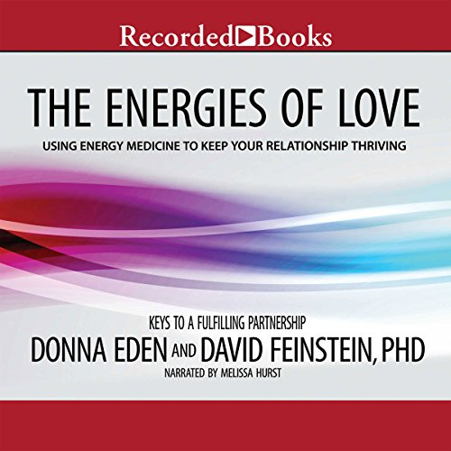 The Energies of Love Audiobook By Donna Eden,                                                                                        David Feinstein cover art