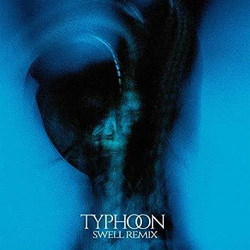 Typhoon (Swell Remixes)
