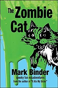 The Zombie Cat: spooky fun misadventures (Groston Book 1) by [Mark Binder]