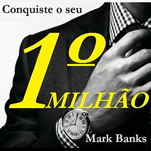 Conquiste o Seu Primeiro Milhão [Make Your First Million] cover art