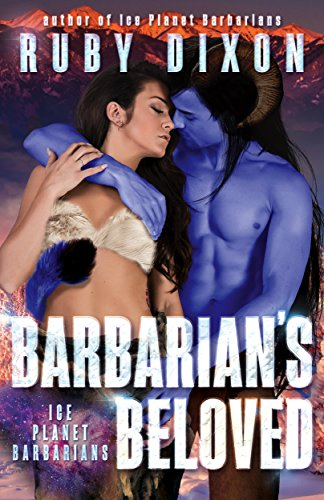 Barbarian's Beloved: A Sci-Fi Alien Romance (Ice Planet Barbarians Book 18) (English Edition)