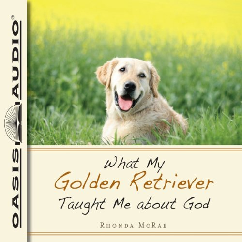 What My Golden Retriever Taught Me About God audiobook cover art