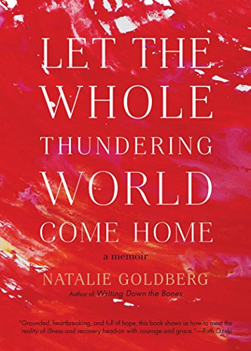 Download Let the Whole Thundering World Come Home: A Memoir 1611805678