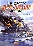 La guerre russo-japonaise sur mer : 1904-1905