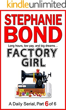 FACTORY GIRL: part 6 of 6