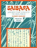 Saibara: Japanese Court Songs of the Heian Period