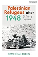 Palestinian Refugees After 1948: The Failure of International Diplomacy