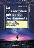 La classification périodique des éléments - La merveille fondamentale de l'Univers