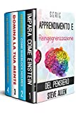 Serie Apprendimento e reingegnerizzazione del pensiero (Boxset digitale): Serie di 4 libri: Impara come Einstein, Memorizza come Sherlock Holmes, Domina la tua mente e I 59 inganni della logica