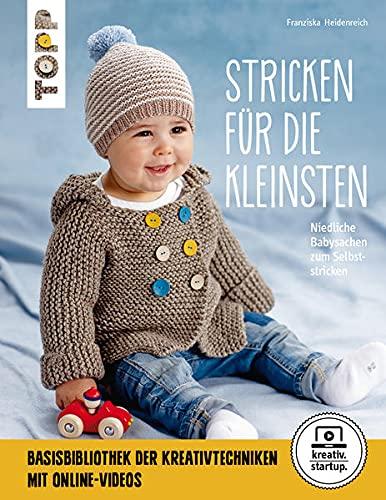 Stricken für die Kleinsten (kreativ.startup.): Niedliche Babysachen zum Selbststricken. Mit Online-Videos
