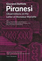 Observations on the Letter of Monsieur Mariette: With Opinions on Architecture, and a Preface to a New Treatise on the Introduction and Progress on the Fine Arts in Europe in Ancient Times (Texts and Documents Series)