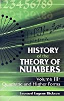 History of the Theory of Numbers, Volume III: Quadratic and Higher Forms (Volume 3) (Dover Books on Mathematics)