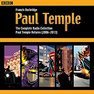 Paul Temple: The Complete Radio Collection: Volume Four     Paul Temple Returns (2006-2013)              By:                                                                                                                                 Francis Durbridge                               Narrated by:                                                                                                                                 Crawford Logan,                                                                                        Gerda Stevenson                      Length: 19 hrs and 9 mins     149 ratings     Overall 4.7