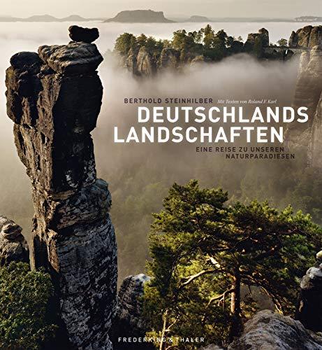Deutschlands Landschaften: Ein Bildband mit beeindruckenden Natur- und Landschaftsfotografien, von der Lüneburger Heide bis zum Bodensee und vom Pfälzer Wald bis zum Nationalpark Sächsische Schweiz
