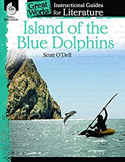 Island of the Blue Dolphins: An Instructional Guide for Literature - Novel Study Guide for 4th-8th Grade Literature with Close Reading and Writing Activities (Great Works Classroom Resource)