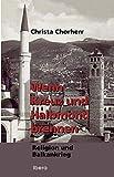 Wenn Kreuz und Halbmond brennen: Religion und Balkankrieg - Christa Chorherr