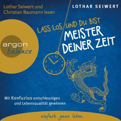 Lass los und du bist Meister deiner Zeit audiobook cover art