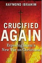 Crucified Again by Raymond Ibrahim (16-May-2013) Hardcover Hardcover