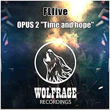 OPUS 2 ''Time and hope''