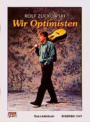 Wir Optimisten. Meine Lieder für Erwachsene: Alle Lieder der CDs/MCs